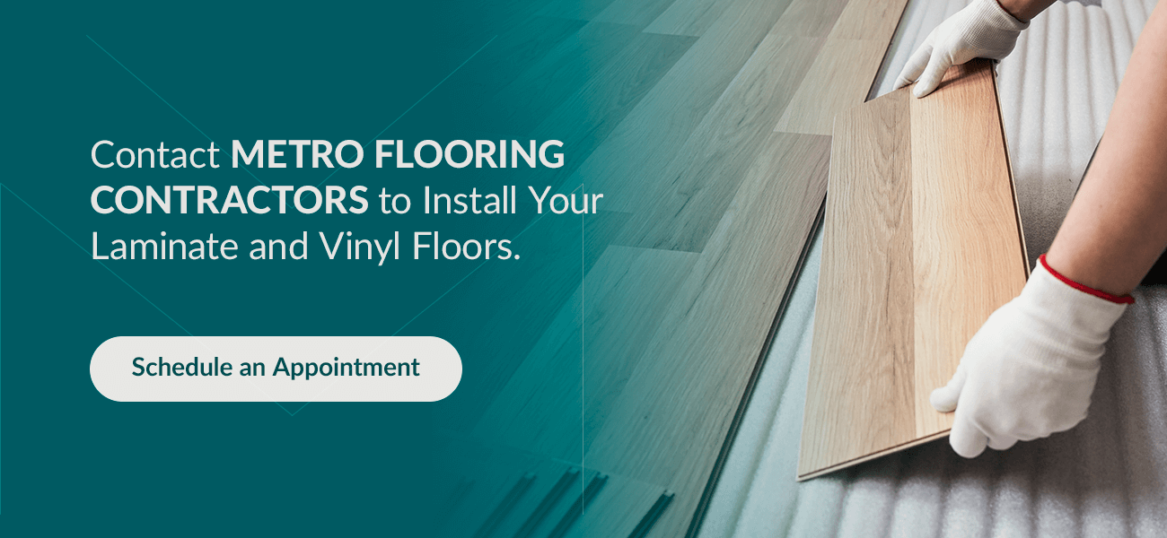 Contact Metro Flooring Contractors to Install Your Laminate and Vinyl Floors